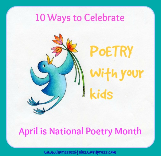 10 ways to celebrate poetry with your kids